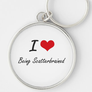 I Love Being Scatterbrained Artistic Design Silver-Colored Round Keychain