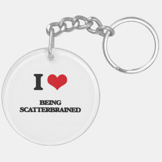 I Love Being Scatterbrained Double-Sided Round Acrylic Keychain