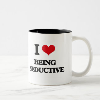 I Love Being Seductive Two-Tone Coffee Mug