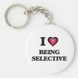 I Love Being Selective Keychain