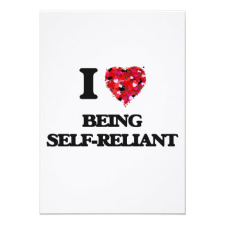 I Love Being Self-Reliant 5x7 Paper Invitation Card