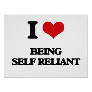 I Love Being Self-Reliant Poster