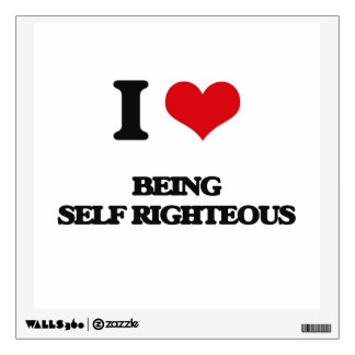 I Love Being Self-Righteous Wall Graphics