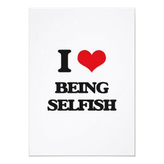 I Love Being Selfish Card