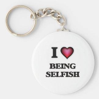 I Love Being Selfish Keychain