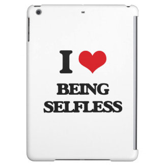 I Love Being Selfless iPad Air Cover