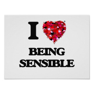 I Love Being Sensible Poster