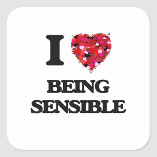 I Love Being Sensible Square Sticker