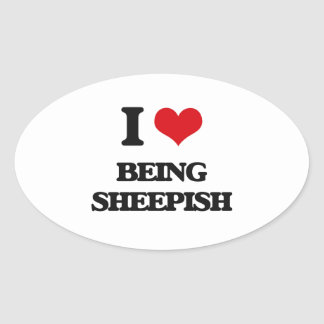 I Love Being Sheepish Oval Sticker