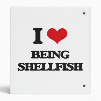 I Love Being Shellfish 3 Ring Binders