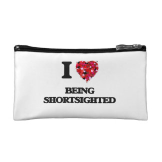 I Love Being Shortsighted Cosmetic Bag