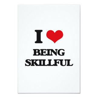 """I Love Being Skillful 3.5"""" X 5"""" Invitation Card"""
