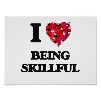 I Love Being Skillful Poster