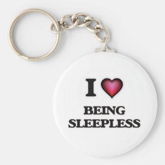 I love Being Sleepless Keychain