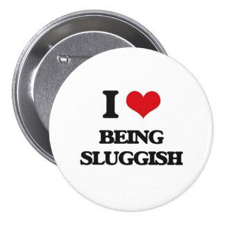I love Being Sluggish Pin
