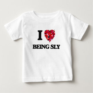 I love Being Sly Tshirts