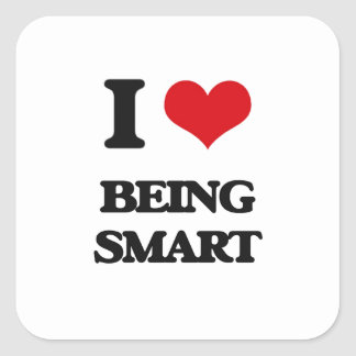 I love Being Smart Square Sticker