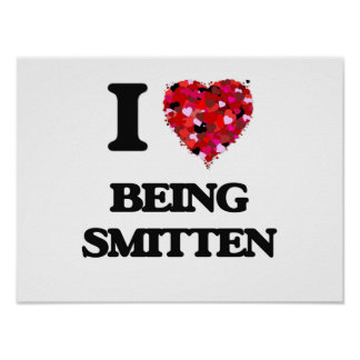I love Being Smitten Poster
