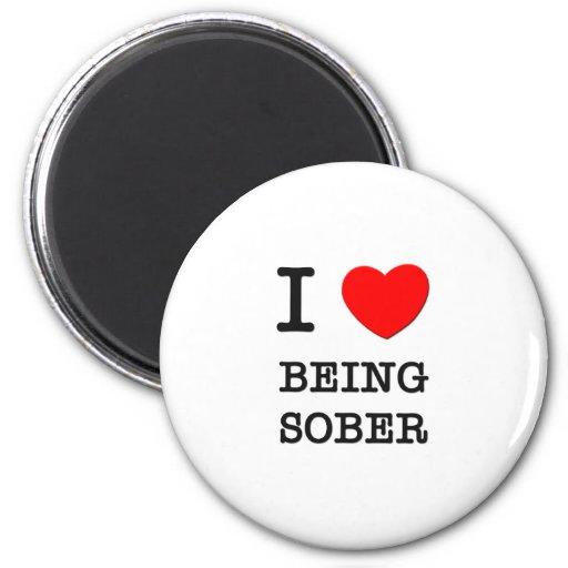 I Love Being Sober Magnet