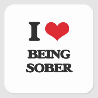 I love Being Sober Square Sticker