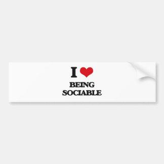 I love Being Sociable Car Bumper Sticker