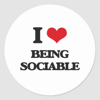 I love Being Sociable Classic Round Sticker