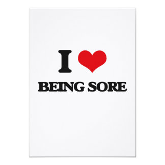 I love Being Sore Card