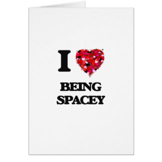 I love Being Spacey Greeting Card