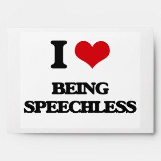 I love Being Speechless Envelopes