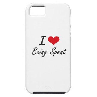 I love Being Spent Artistic Design iPhone 5 Case
