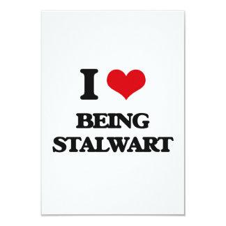 I love Being Stalwart Custom Invitation Cards