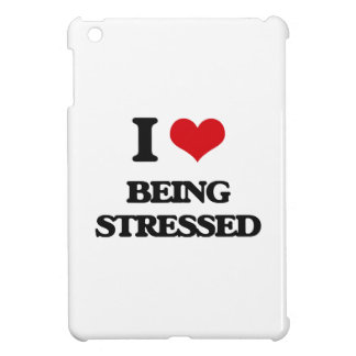 I love Being Stressed iPad Mini Cases