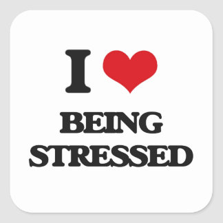 I love Being Stressed Square Sticker