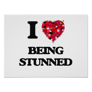 I love Being Stunned Poster