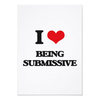 """I love Being Submissive 5"""" X 7"""" Invitation Card"""