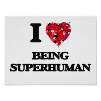 I love Being Superhuman Poster