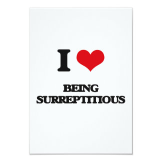 """I love Being Surreptitious 3.5"""" X 5"""" Invitation Card"""