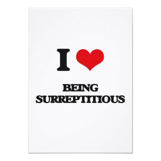 """I love Being Surreptitious 5"""" X 7"""" Invitation Card"""