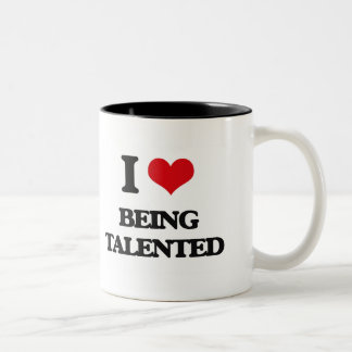 I love Being Talented Coffee Mug