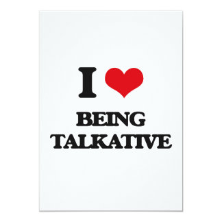 I love Being Talkative 5x7 Paper Invitation Card