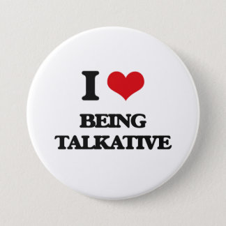 I love Being Talkative Pinback Button