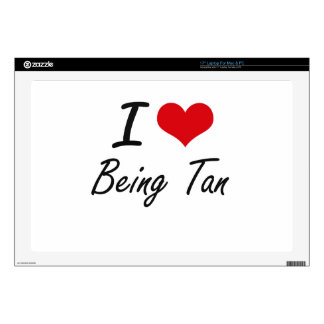 "I love Being Tan Artistic Design 17"" Laptop Skins"