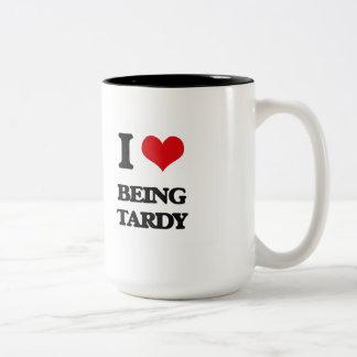 I love Being Tardy Two-Tone Coffee Mug