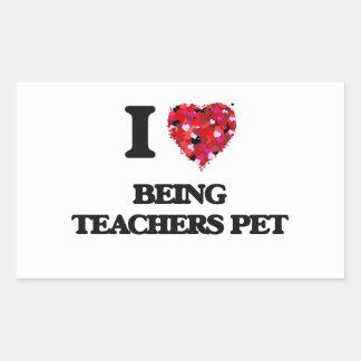 I love Being Teachers Pet Rectangular Sticker