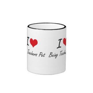 I love Being Teachers Pet Ringer Coffee Mug