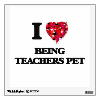 I love Being Teachers Pet Room Graphic