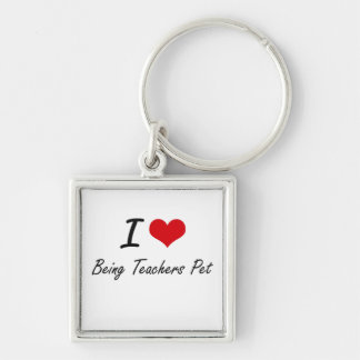 I love Being Teachers Pet Silver-Colored Square Keychain