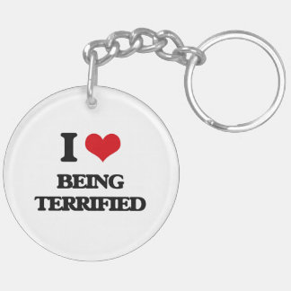 I love Being Terrified Acrylic Keychains