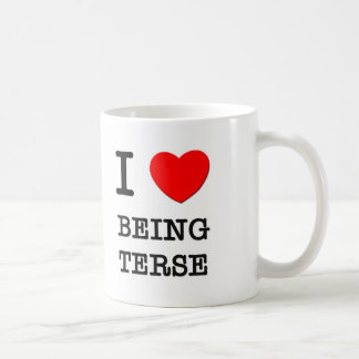 I Love Being Terse Coffee Mugs