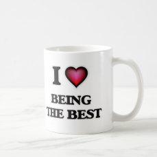 I Love Being The Best Coffee Mug